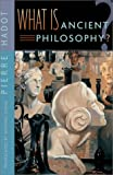 What Is Ancient Philosophy?, Pierre Hadot, 0674007336