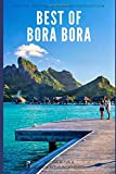 Best of Bora Bora: Create the vacation of a lifetime