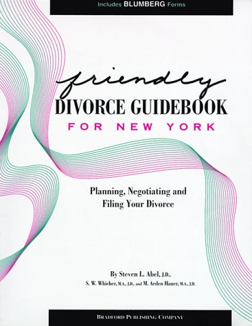 Friendly Divorce Guidebook for New York: Planning, Negotiating and ...