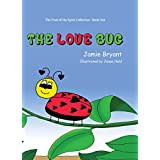The Love Bug (The Fruit of the Spirit Collection Book 1)