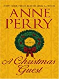A Christmas Guest, Anne Perry, 0786288167