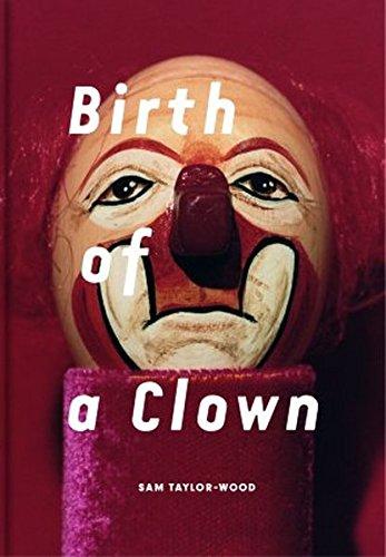 (Sam Taylor-Wood: Birth of a Clown)
