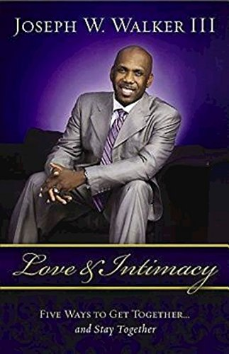 Read Online Love and Intimacy: Five Ways to Get Together and Stay Together ebook