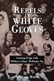 Rebels in White Gloves, Miriam Horn, 0812925017