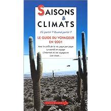 SAISONS ET CLIMATS 2001 : GUIDE DU VOYAGEUR 2001