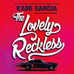 The Lovely Reckless | Kami Garcia
