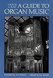 Guide to Organ Music, Viktor Lukas, 0931340101