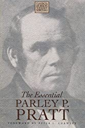 The Essential Parley P. Pratt (Classics in Mormon Thought Series) by Parley P. Pratt (1990-04-15)