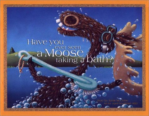 Have You Ever Seen A Moose Taking A Bath?