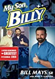My Son, Billy: A Father Remembers the Greatest Pitchman Ever