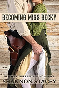 Becoming Miss Becky (Gardiner, Texas Book 2) by [Stacey, Shannon]