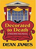 Decorated to Death, Dean James, 0786267259