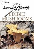 How to Identify Edible Mushrooms, Patrick Harding and Tony Lyon, 000219984X