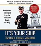 img - for It's Your Ship: Management Techniques from the Best Damn Ship in the Navy 1st (first) Edition by Abrashoff, D. Michael published by Business Plus (2006) book / textbook / text book