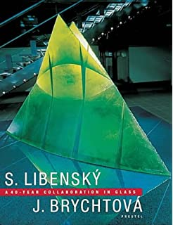 Stanislav Libensky and Jaroslava Brychotova: A 40 Year Collaboration in Glass (Art & Design