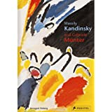 Wassily Kandinsky and Gabiele Munter: Letters and Reminiscences 1902-1914