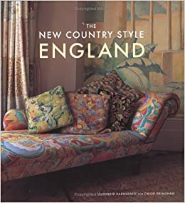 The New Country Style England Chloe Grimshaw Ingrid Rasmussen 9780811854825 Amazon Books