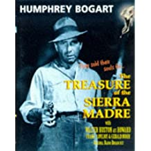 The Treasure of the Sierra Madre: Starring Humphrey Bogart and Cast
