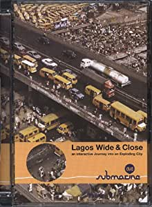 KOOLHAAS: LAGOS WIDE & CLOSE INTERACTIVE JOURNEY INTO AN EXPLODING CITY
