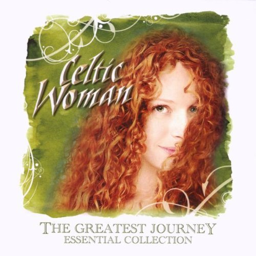 Collection Journey Greatest Essential (The Greatest Journey: Essential Collection by Celtic Woman)