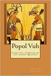 Popol Vuh: Libro del Consejo de los indios Quichés: Amazon