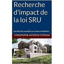Recherche d'impact de la loi SRU: Les effets de causalités sur la vente immobilière. (French Edition)