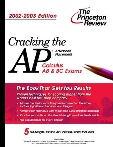 Cracking the AP Calculus AB & BC, 2002-2003 Edition (College Test Prep)