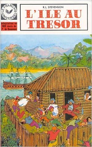 """Lire en ligne Le Français universel, """"L'Île au trésor"""" d'après le roman de Robert Louis Stevenson, niveau 1. 1e série moins de 1200 mots pdf"""