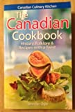 Canadian Cookbook, Jennifer Ogle and Gregory Kennedy, 1551055686