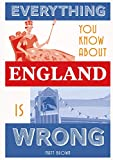 img - for Everything You Know About England Is Wrong (Everything You Know Is Wrong) book / textbook / text book