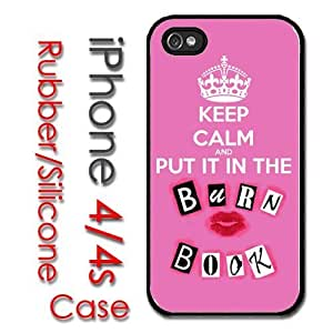 iPhone 4 4S Rubber Silicone Case - Keep Calm and Put it in the Burn Book Mean