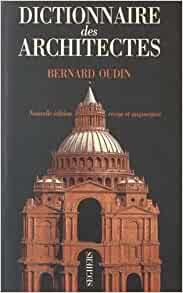 dictionnaire des architectes french edition bernard