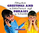 Greetings and Phrases/Saludos y Frases, Kathleen Petelinsek and E. Russell Primm, 1592966829