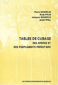 Tables de cubage des arbres et des peuplements forestiers, 2e édition par Pierre Dagnelie