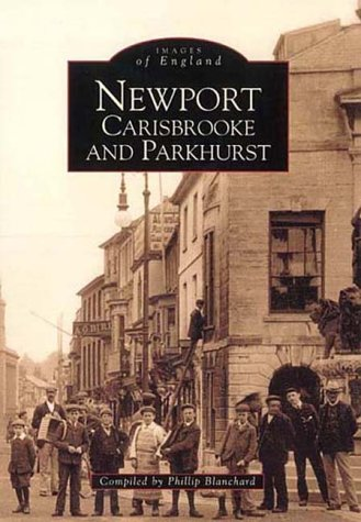 Newport Carisbrooke and Parkhurst (Archive Photographs: Images of England)