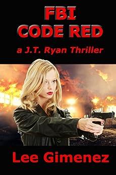 FBI Code Red: a J.T. Ryan Thriller by [Gimenez, Lee]