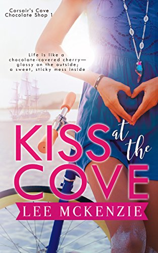 Kiss at the Cove (Corsair's Cove Chocolate Shop Book 1) by [McKenzie, Lee]