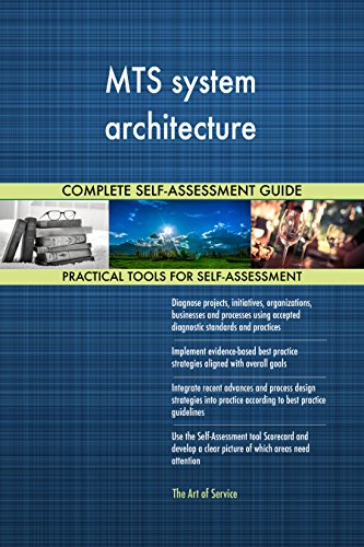 Mts System Architecture All Inclusive Self Assessment   More Than 660 Success Criteria  Instant Visual Insights  Comprehensive Spreadsheet Dashboard  Auto Prioritized For Quick Results