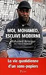 Moi, Mohamed, esclave moderne : La vie quotidienne d'un sans-papiers par KEMIGUE