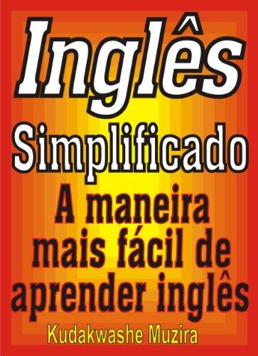 Inglês Simplificado (A Maneira Mais Fácil de Aprender Inglês Livro 1)