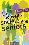 La nouvelle société des séniors par Guérin