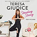 Standing Strong Audiobook by Teresa Giudice Narrated by Teresa Giudice