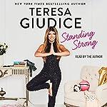 Standing Strong   Teresa Giudice