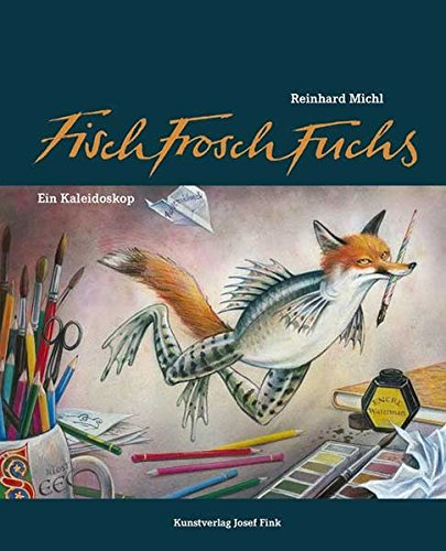 FischFroschFuchs – Ein Kaleidoskop: Begleitbuch zur Ausstellung
