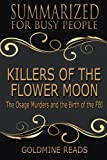img - for Summary: Killers of the Flower Moon - Summarized for Busy People: The Osage Murders and the Birth of the FBI: Based on the Book by David Grann book / textbook / text book