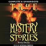 True Mystery Stories | Terry Deary