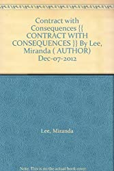[ CONTRACT WITH CONSEQUENCES BY LEE, MIRANDA](AUTHOR)HARDBACK
