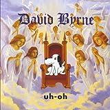 Uh-Oh by David Byrne (1992-02-28)