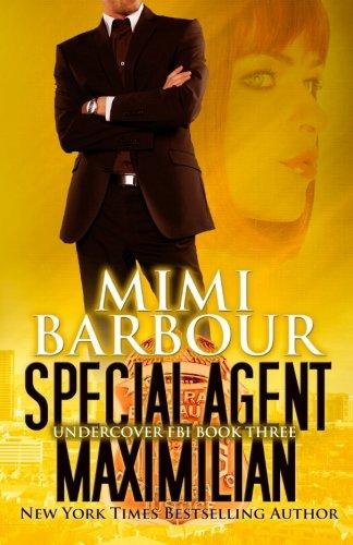 Download Special Agent Maximilian (Undercover FBI) (Volume 3) PDF