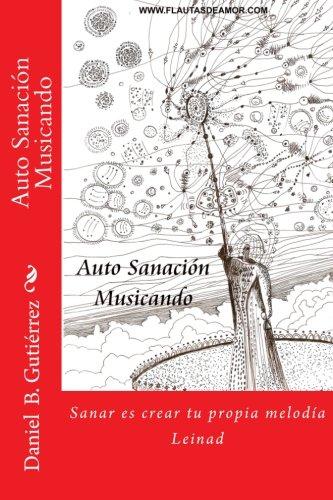 Auto Sanacion Musicando: como sanar creando su propia musica (Musicar del Corazon) (Volume 1) (Spanish Edition) pdf epub